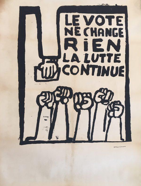 Le Vote Ne Change Rien La Lutte Continue Original Vintage Poster